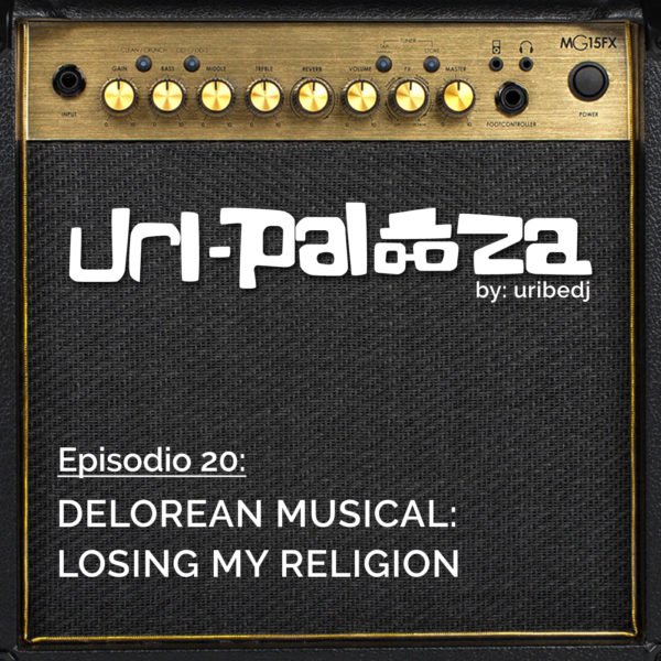 ícono podcast uripalooza Delorean Losing My Religion
